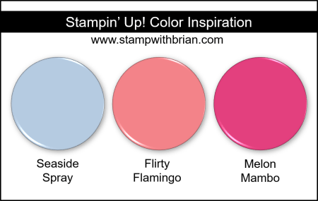Stampin Up! Color Inspiration - Seaside Spray, Flirty Flamingo, Melon Mambo