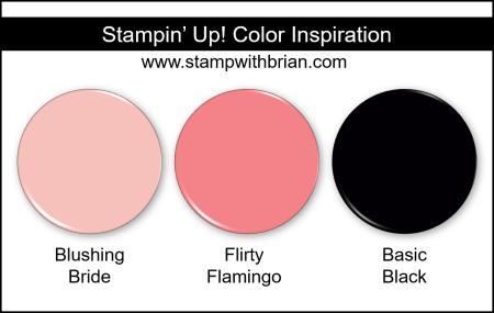 Stampin Up! Color Inspiration - Blushing Bride, Flirty Flamingo, Basic Black