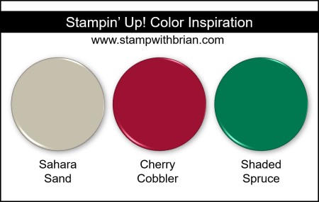 Stampin Up! Color Inspiration -Sahara Sand, Cherry Cobbler, Shaded Spruce