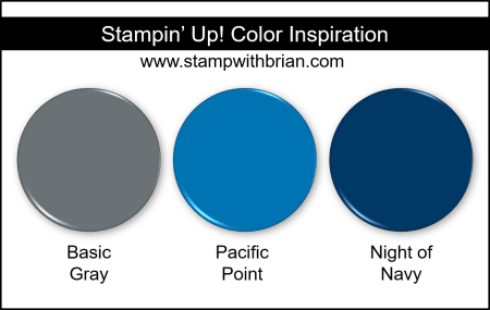 Stampin Up! Color Inspiration - Basic Gray, Pacific Point, Night of Navy