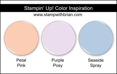 Stampin Up! Color Inspiration - Petal Pink, Purple Posy, Seaside Spray