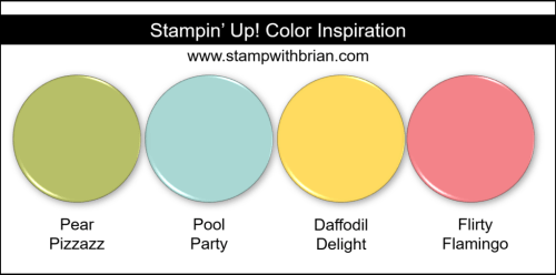 Stampin Up! Color Inspiration - Pear Pizzazz, Pool Party, Daffodil Delight, Flirty Flamingo