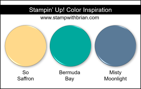 Stampin Up! Color Inspiration - So Saffron, Bermuda Bay, Misty Moonlight