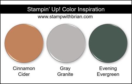 Stampin Up! Color Inspiration - Cinnamon Cider, Gray Granite, Evening Evergreen