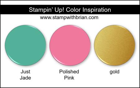 Stampin Up! Color Inspiration - Just Jade, Polished Pink, gold