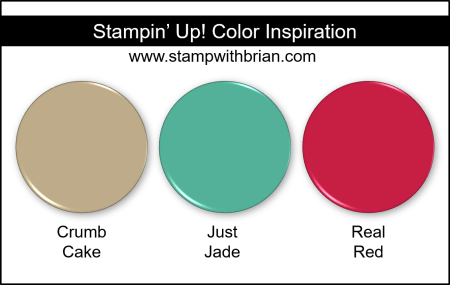 Stampin Up! Color Inspiration - Crumb Cake, Just Jade, Real Red