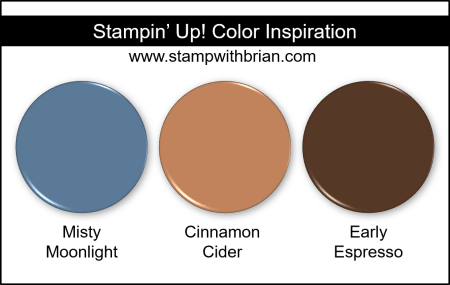 Stampin Up! Color Inspiration - Misty Moonlight, Cinnamon Cider, Early Espresso