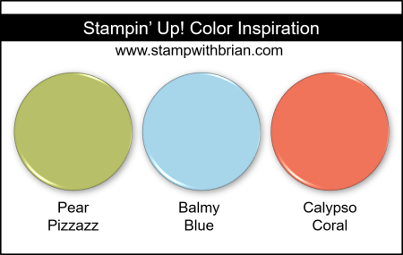 Stampin Up! Color Inspiration - Pear Pizzazz, Balmy Blue, Calypso Coral