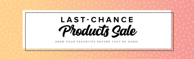 Retiring List, Last Chance Products Sale, Stamp with Peggy