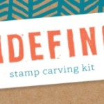 NEW! Undefined Stamp Carving Kit