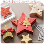 VIDEO: Make your own Custom Star Boxes
