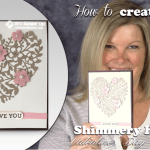 VIDEO: How to make a Shimmery Heart Valentine's WOW Card