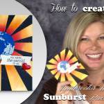 BLOG HOP & VIDEO: Watercolor Wash Sunburst Wow