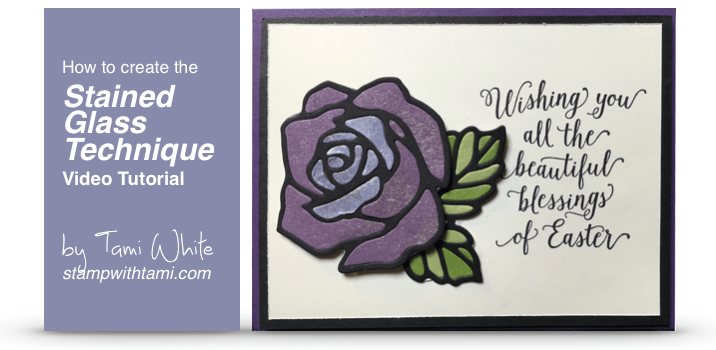stampin up how to create the stained glass easter rose technique