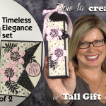 VIDEO SERIES: Timeless Elegance Set Part 2 – The Box