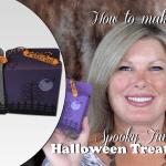 VIDEO: How to make a Spooky Fun Halloween Treat Box