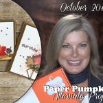 VIDEO: October 2016 Paper Pumpkin Kit, Alternate Projects & Giveaway