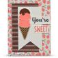 CARD: You're Sweet Cool Treats Ice Cream Cone Card