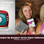The Stampin Scoop Show – Episode 36 – Meet the  New Collection of Designer Papers