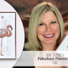 ONLINE CLASS & VIDEO:  How to make a Tickled Pink Fabulous Flamingo Card
