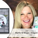 ONLINE CLASS & VIDEO: How to make a Dragon & Knight Castle Card – Part 2 of Myths & Magic Series