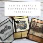 ONLINE CLASS: How to create the Distressed Metal Technique – Part 5 in my Waterfront Series