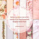 VIDEO: Behind the scenes of the new Petal Promenade Designer Series Paper
