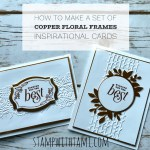 ONLINE CLASS: How to make a set of Floral Frames Copper Cards