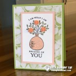 CARD: I am what I am because of you from the Just Because stamp set