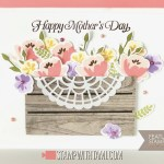 BLOG HOP & VIDEO: How to make a Mother's Day Flower Box Card