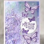CARD: Good things in life are better card from the Butterfly Gala