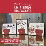 ONLINE CLASS & VIDEO: How to make a set of Shimmery Santa Chimney Cards