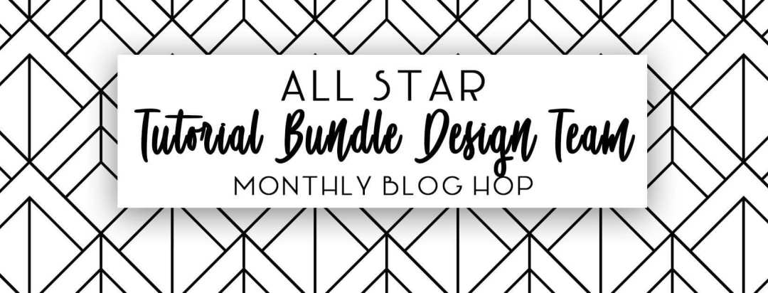 All Star Tutorial Bundle monthly hop - Stampin' Up!® - Stamp Your Art Out! www.stampyourartout.com