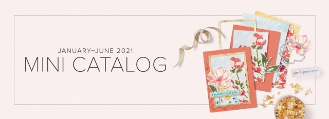 The Jan-June 2021 Mini Catalog! - Stampin' Up!® - Stamp Your Art Out! www.stampyourartout.com