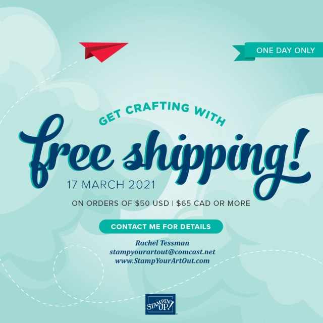 Prepare your wish list of Stampin' Up! products and get ready for Free Shipping March 17, 2021! - Stamp Your Art Out! www.stampyourartout.com