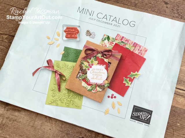 The July-December 2021 Mini Catalog from Stampin' Up!. - Stampin' Up!® - Stamp Your Art Out! Stampin' Up!® - Stamp Your Art Out! www.stampyourartout.com