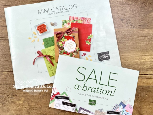 The July-December 2021 Mini Catalog and Aug-Sept 2021 Sale-a-Bration Brochure by Stampin' Up!® - Stampin' Up!® - Stamp Your Art Out! www.stampyourartout.com