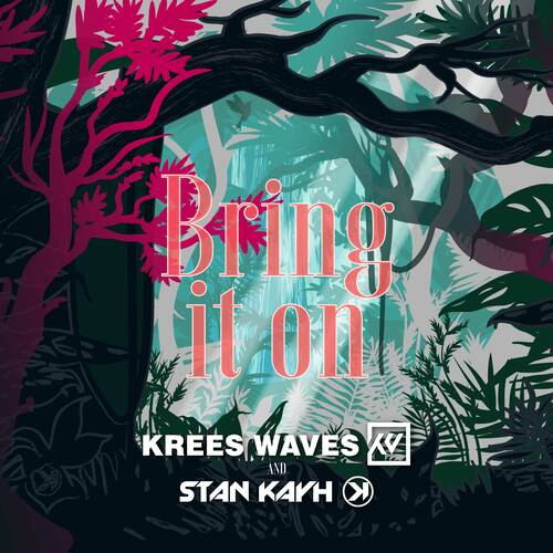 Krees Waves & Stan Kayh Bring It On Artwork