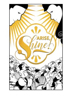 Arise, Shine! The Manifestation of the Sons of God