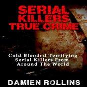 Serial Killers True Crimes
