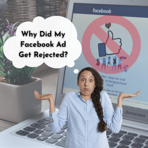 "Picture of a woman in a confused posture with a thought bubble with test saying ""Why did my Facebook ad get rejected?"""
