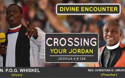 CROSSING YOUR JORDAN | DIVINE ENCOUNTER 24 JUNE 2020
