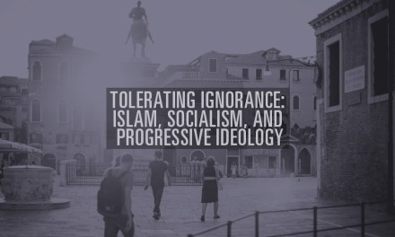 Tolerating Ignorance: Islam, Socialism, and Progressive Ideology