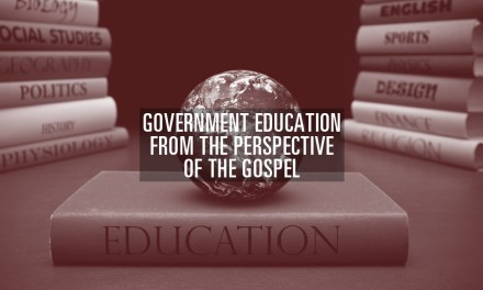 Government Education From the Perspective of the Gospel