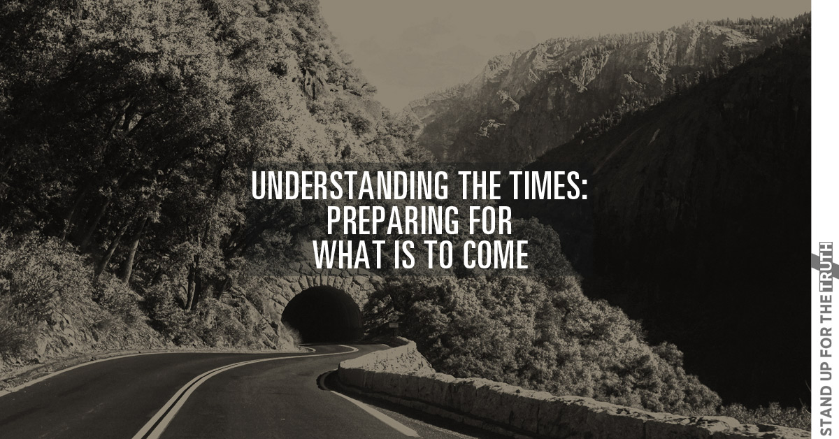 Understanding the Times: Preparing for What is to Come