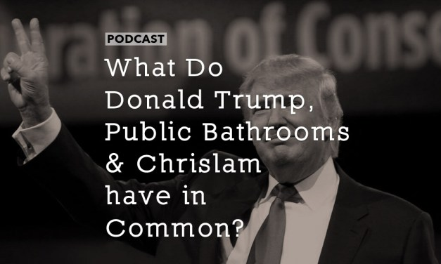 What Do Donald Trump, Public Bathrooms and Chrislam have in Common?