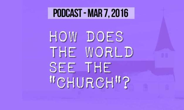 "How Does the World See the ""Church""?"