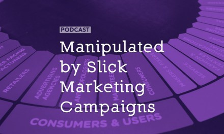 Manipulated by Slick Marketing Campaigns