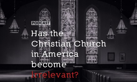 Has the Christian Church in America become Irrelevant?
