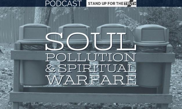 Soul Pollution and Spiritual Warfare